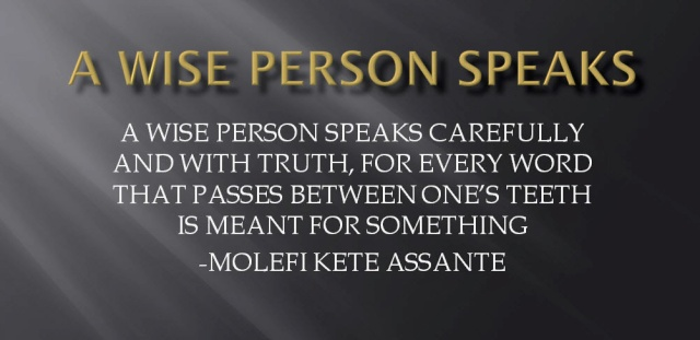 A Wise Person Speaks